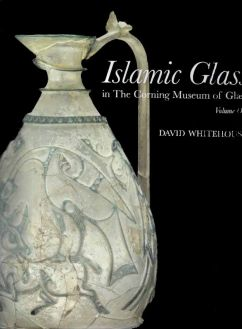 Islamic Glass in the Corning Museum of Glass в 2-х тт.